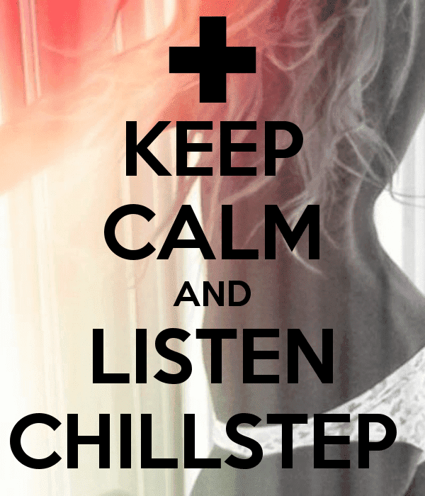 keep-calm-and-listen-chillstep-.png