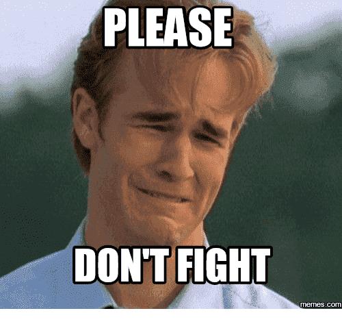 please-dont-fight-memes-com-14922460.png