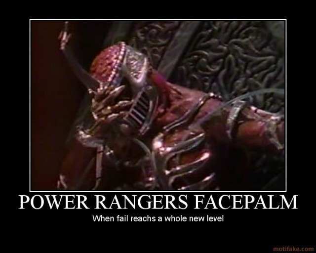 power_rangers_facepalm_space_delimited_demotivational_poster_1249607259-s640x512-82176.jpg